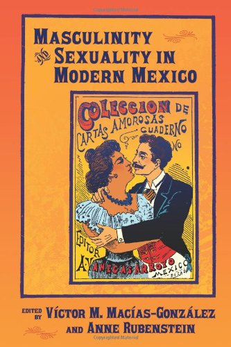 Masculinity and Sexuality in Modern Mexico (Diálogos Series)