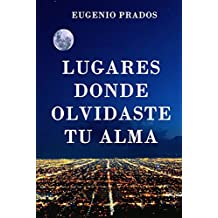 Lugares donde olvidaste tu alma: Una novela romántica para recordar. (Spanish Edition)