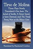 img - for Three Plays of Tirso De Molina: New Translations of Don Juan: the Jackal of Seville; a Sinner Saved, a Saint Damned; and the Timid Young Man at the Palace Gate book / textbook / text book