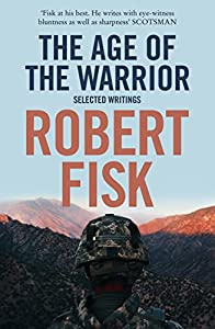 The Age of the Warrior: Selected Writings from Fourth Estate