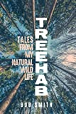 Treehab: Tales from My Natural, Wild Life (Living Out: Gay and Lesbian Autobiog)