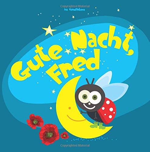 Gute Nacht, Fred: Einschlafbuch fur Kinder (Gute Nacht Geschichten) (Volume 1)  [Varadinkova, Iva] (Tapa Blanda)