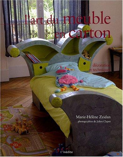 L'art du meuble en carton : Décoration et techniques Album – 30 septembre 2016 Marie-Hélène Zeidan Maïa Zeidan Julien Clapot L' Inédite