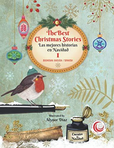 The Best Christmas Stories I  / Las mejores historias en Navidad  (Bilingual Education English Spanish) (Christmas Stories Spanish)