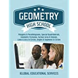 Geometry: High School Math Tutor Lesson Plans: Polygons & Parallelograms, Special Quadrilaterals, Surface Area & Volume, Lines & Arcs in Circles, ... (Math Tutor Lesson Plan Series) (Volume 14)