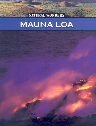 The Mauna Loa: The Largest Volcano in the United States (Natural Wonders) ebook