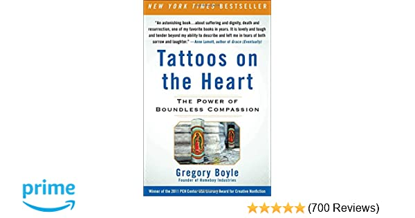 Tattoos on the Heart: The Power of Boundless Compassion: Gregory
