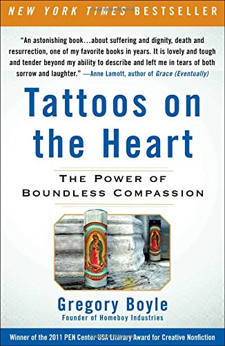 Tattoos on the Heart: The Power of Boundless (Religious Tattos)