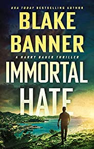 Immortal Hate (Harry Bauer Book 5)