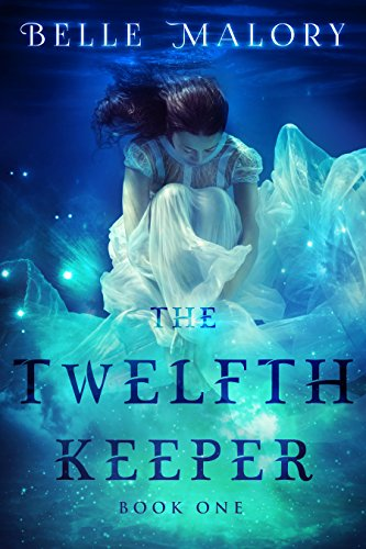 The Twelfth Keeper by [Malory, Belle]