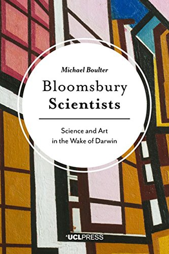 Bloomsbury Scientists: Science and Art in the Wake of Darwin