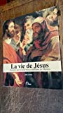 img - for La vie de j sus - illustr e par les plus beaux tableaux de Ma tres book / textbook / text book