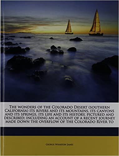{* HOT *} The Wonders Of The Colorado Desert, Volume II Of II. rights Christie white shows caminos grafico
