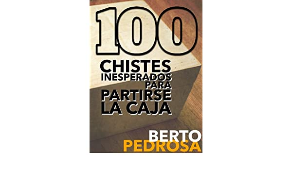 100 Chistes inesperados para partirse la caja (Spanish Edition) - Kindle edition by Berto Pedrosa, PROMeBOOK. Humor & Entertainment Kindle eBooks ...