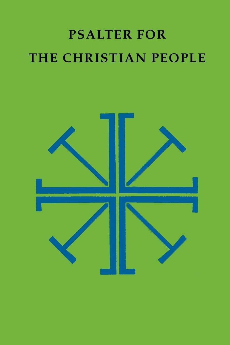 Psalter for the Christian People: An Inclusive Language ReVision of the Psalter of the  Book of Common Prayer 1979 (Pueblo Books) by Pueblo Books