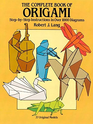 The Complete Book of Origami: Step-by-Step Instructions in Over 1000 Diagrams (Dover Origami Papercraft) (Edition Plastic Model)