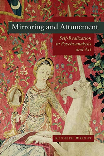 Mirroring and Attunement: Self-realization in Psychoanalysis and Art (Requirements To Become A Marriage And Family Therapist)