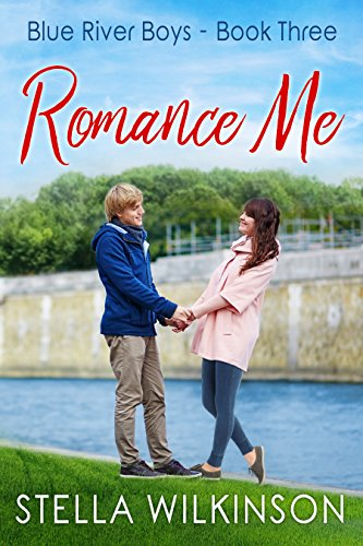 Romance Me (Blue River Boys Book 3)