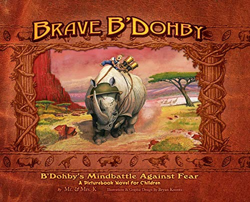 Brave B'Dohby: B'Dohby's Mindbattle Against Fear (B'Dohby Adventure Book)