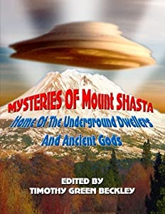 Mysteries of Mount Shasta: Home Of The Underground Dwellers and Ancient Gods (2008-03-18)