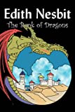 The Book of Dragons, E. Nesbit, 1606641069