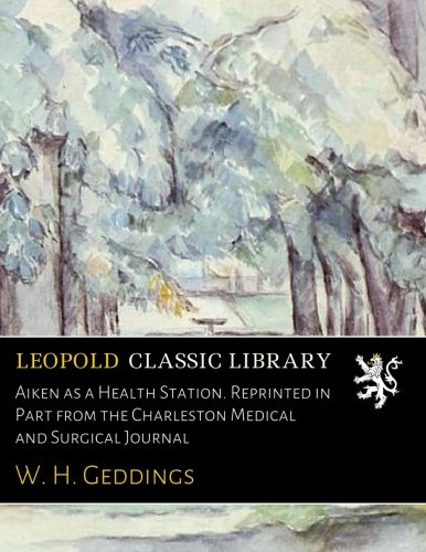 Download Aiken as a Health Station. Reprinted in Part from the Charleston Medical and Surgical Journal PDF