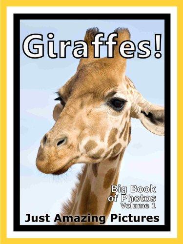 Just Giraffe Photos! Big Book of Photographs & Pictures of Giraffes, Vol. 1
