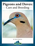 Pigeons and Doves: care and breeding (Practical Bird Care Book 1)
