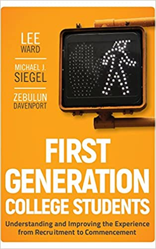 First Generation College Goers >> First Generation College Students Understanding And Improving The