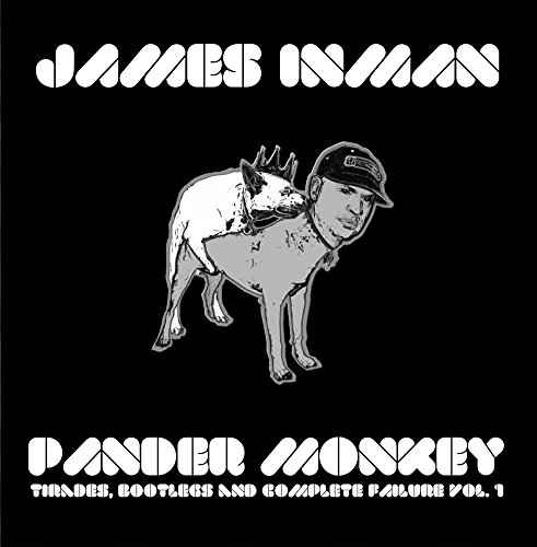 Pander Monkey: Tirades, Bootlegs and Complete Failure Vol. - Monkey Leg