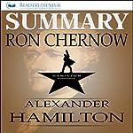 Summary: Alexander Hamilton by Ron Chernow |  Readtrepreneur Publishing
