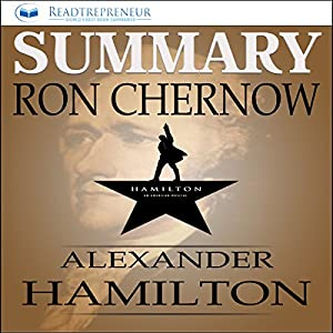 Summary: Alexander Hamilton by Ron Chernow Audiobook