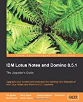IBM Lotus Notes and Domino 8.5.1 Front Cover