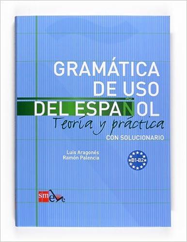 Teoria y practica Gramatica de uso del Espanol