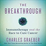 The Breakthrough: Immunotherapy and the Race to