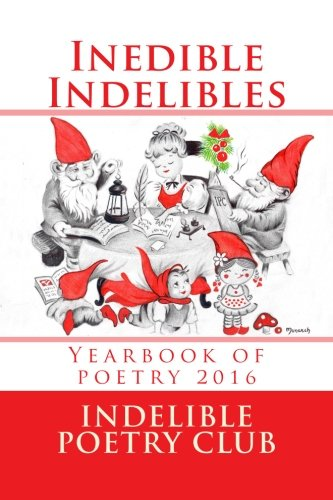 Download Inedible Indelibles B/W: Yearbook of poetry, 2016 pdf