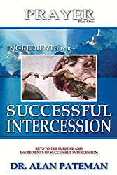 Prayer, Ingredients for Successful Intercession (Part One)
