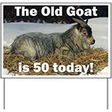 CafePress - Old Goat is 50 Today Yard Sign - Yard Sign, Vinyl Lawn Sign, Political Election Sign