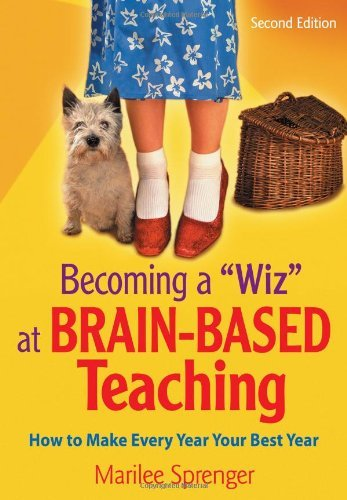 Becoming a Wiz at Brain-Based Teaching: How to Make Every Year Your Best Year by Marilee B. Sprenger (2006-12-06)