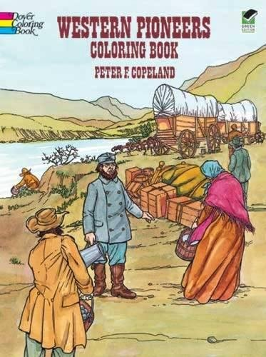 Western Pioneers Coloring Book (Dover History Coloring Book)
