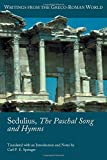 Sedulius, the Paschal Song and Hymns (Society of Biblical Literature (Numbered))