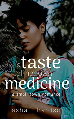A Taste of Her Own Medicine (A Small Town Romance) by [L. Harrison, Tasha]