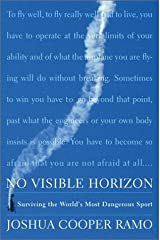 No Visible Horizon: Surviving the World's Most Dangerous Sport Hardcover