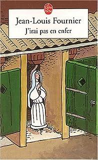 J'irai pas en enfer, Fournier, Jean-Louis