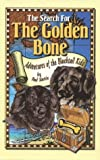 The Search for the Golden Bone, Paul Martin, 0944875963