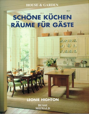 Schöne Küchen Räume Für Gäste Amazon Leonie Highton Bücher