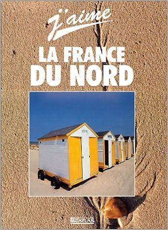 Livre gratuits J'aime la France du Nord pdf ebook