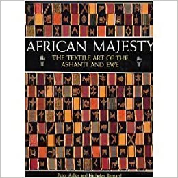 African Majesty: Textile Art of the Ashanti and Ewe by Peter Adler (1992-10-26)
