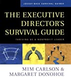 The Executive Directors Survival Guide: Thriving as a Nonprofit Leader