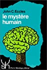 Le mystère humain par John Carew Eccles